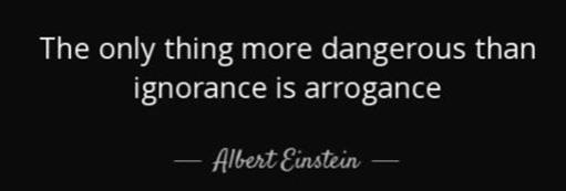 Ignorance to Arrogance