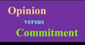 Opinion vs. Commitment